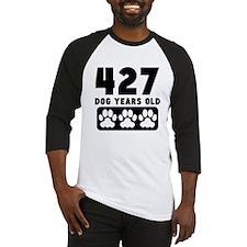 427 Dog Years Old Baseball Jersey
