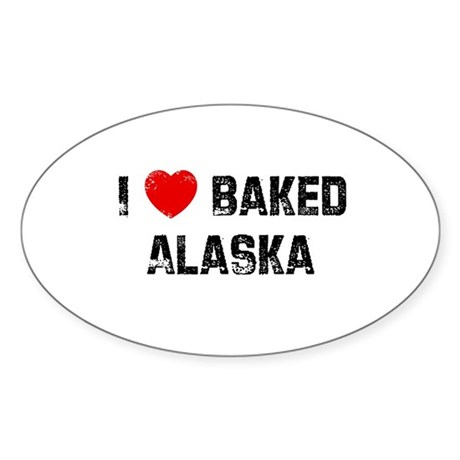 I * Baked Alaska Oval Sticker