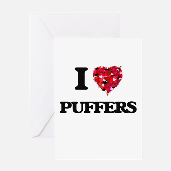 I love Puffers Greeting Cards