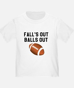 Fall's Out Balls Out T-Shirt