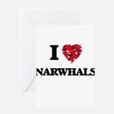 I love Narwhals Greeting Cards