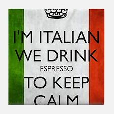 We Drink Espresso to Keep Calm Tile Coaster