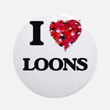 I love Loons Round Ornament