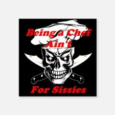Being a Chef Ain't For Sissies Sticker
