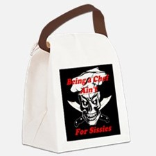 Being a Chef Ain't For Sissies Canvas Lunch Bag