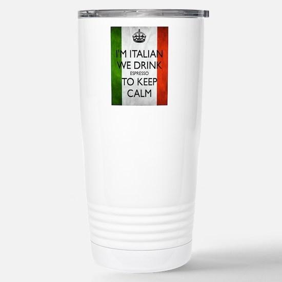 We Drink Espresso to Keep Calm Travel Mug