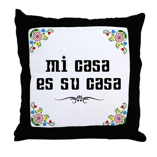 mi casa es su casa throw pillow by admin cp9958700. Black Bedroom Furniture Sets. Home Design Ideas