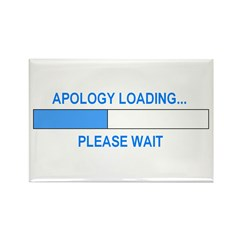 APOLOGY LOADING... Rectangle Magnet (10 pack)