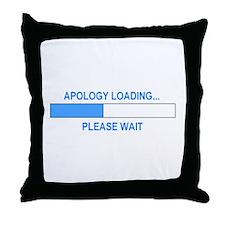APOLOGY LOADING... Throw Pillow