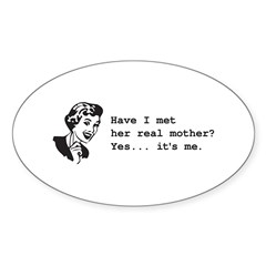Her Real Mother Oval Sticker