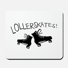Lollerskates! Mousepad