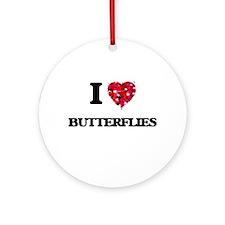 I love Butterflies Round Ornament