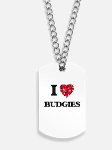 I love Budgies Dog Tags