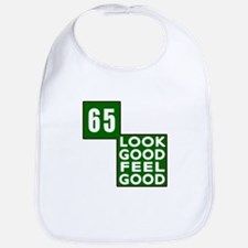 65 Look Good Feel Good Birthday Bib