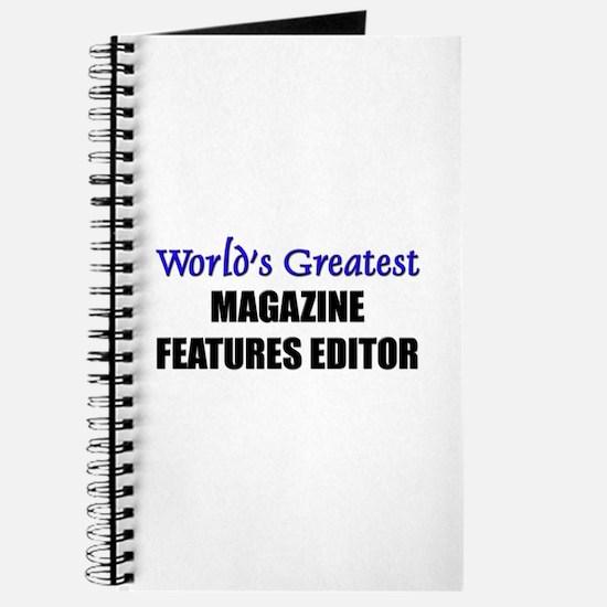 Worlds Greatest MAGAZINE FEATURES EDITOR Journal