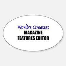 Worlds Greatest MAGAZINE FEATURES EDITOR Decal