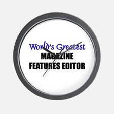 Worlds Greatest MAGAZINE FEATURES EDITOR Wall Cloc