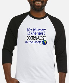 Best Journalist In The World (Mommy) Baseball Jers