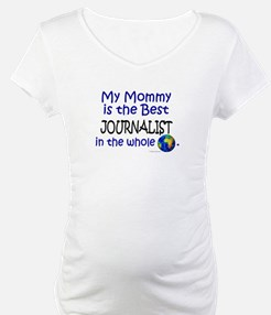 Best Journalist In The World (Mommy) Shirt