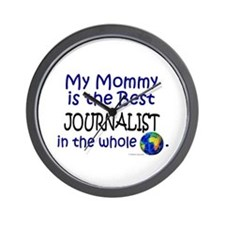 Best Journalist In The World (Mommy) Wall Clock