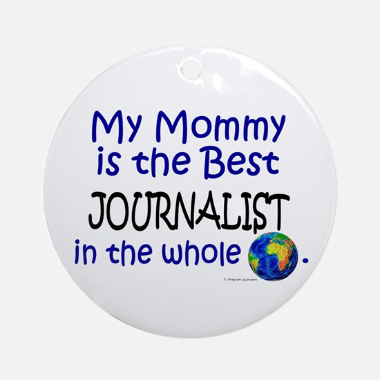 Best Journalist In The World (Mommy) Ornament (Rou