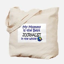Best Journalist In The World (Mommy) Tote Bag