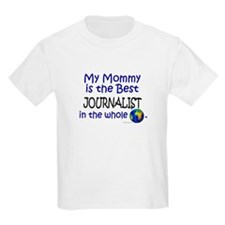 Best Journalist In The World (Mommy) T-Shirt