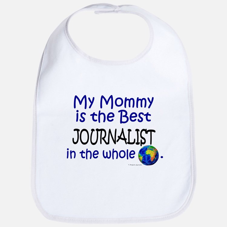 Best Journalist In The World (Mommy) Bib