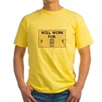 WILL WORK FOR BEER Yellow T-Shirt