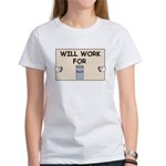 WILL WORK FOR BEER Women's T-Shirt