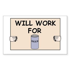 WILL WORK FOR BEER Rectangle Decal