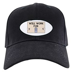 WILL WORK FOR BEER Baseball Hat