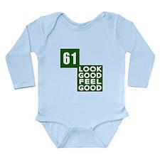 61 Look Good Feel Good Long Sleeve Infant Bodysuit