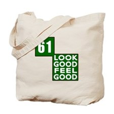 61 Look Good Feel Good Birthday Tote Bag