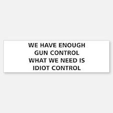 Idiot Control Bumper Bumper Stickers