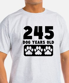 245 Dog Years Old T-Shirt