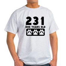 231 Dog Years Old T-Shirt
