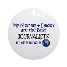 Best Journalists In The World Ornament (Round)