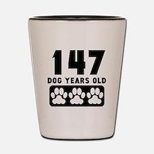 147 Dog Years Old Shot Glass