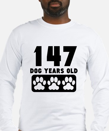 147 Dog Years Old Long Sleeve T-Shirt