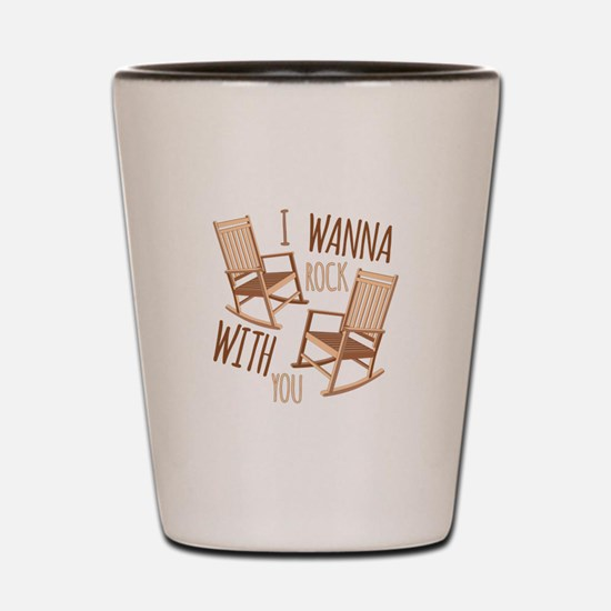 Rock With You Shot Glass