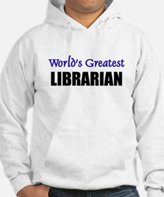Worlds Greatest LIBRARIAN Hoodie