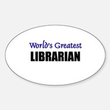 Worlds Greatest LIBRARIAN Oval Decal