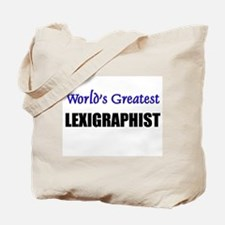 Worlds Greatest LEXIGRAPHIST Tote Bag