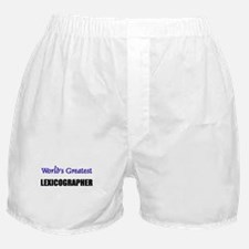 Worlds Greatest LEXICOGRAPHER Boxer Shorts
