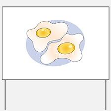 Fried Eggs Yard Sign