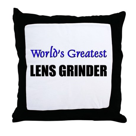 Worlds Greatest LENS GRINDER Throw Pillow