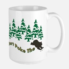 DONT POKE THE BEAR Mugs