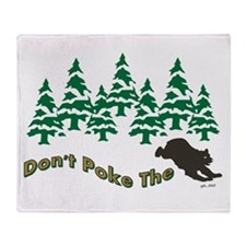 DONT POKE THE BEAR Throw Blanket