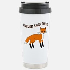 I NEVER SAID THAT! Travel Mug
